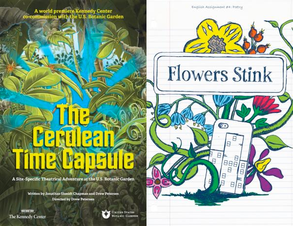 The Kennedy Center and the United States Botanic Garden present Two World Premiere Productions, The Cerulean Time Capsule and Flowers Stink, FREE at the United States Botanic Garden, September and October, 2015.