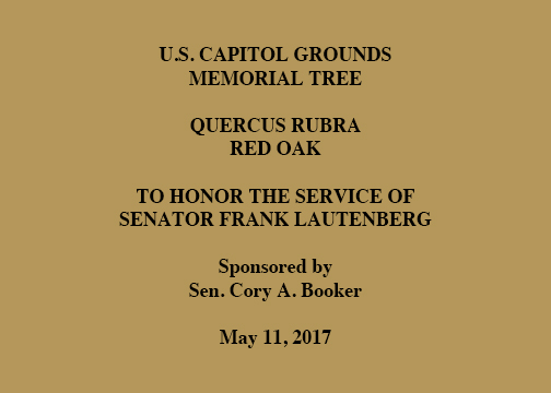 U.S. CAPITOL GROUNDS MEMORIAL TREE, QUERCUS RUBRA, RED OAK, TO HONOR THE SERVICE OF SENATOR FRANK LAUTENBERG, Sponsored by Sen. Cory A. Booker, May 11, 2017
