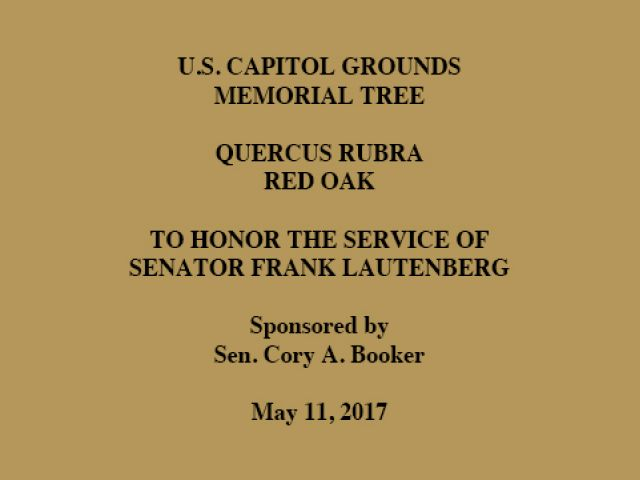 U.S. CAPITOL GROUNDS MEMORIAL TREE, QUERCUS RUBRA, RED OAK, TO HONOR THE SERVICE OF SENATOR FRANK LAUTENBERG, Sponsored by Senator Cory A. Booker, May 11, 2017
